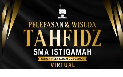 Pelepasan dan Wisuda Tahfidz siswa kelas 12 tahun pelajaran 2020/2021